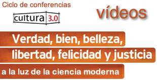 Vdeos Ciclo de conferencias : Verdad, bien, belleza, libertad, felicidad y justicia