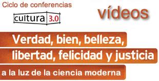 Vídeos Ciclo de conferencias : Verdad, bien, belleza, libertad, felicidad y justicia