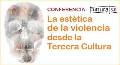 La estética de la violencia desde la Tercera Cultura