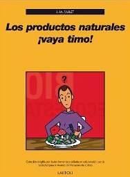 Los productos naturales, ¡vaya timo!